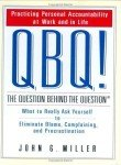 img - for QBQ ! QUESTION BEHIND THE QUESTION : PRACTICING PERSONAL ACCOUNTABILITY IN book / textbook / text book