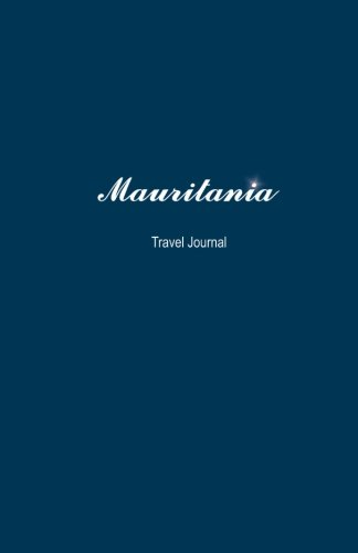 Mauritania Travel Journal: Perfect Size 100 Page Travel Notebook Diary