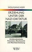 Erziehung unter der Nazi-Diktatur, 2 Bde, Bd.1, Antidemokratische Potentiale, Machtantritt und Machtdurchsetzung