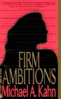 Firm Ambitions, Michael A. Kahn, 0451179617