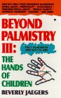 Book Cover for Beyond Palmistry III : The Hands of Children