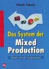 Das System der Mixed Production. Flexibel, rationell, - System Rationell