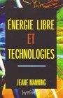 Energie libre et technologies par Manning