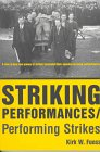Striking Performances/Performing Strikes, Fuoss, Kirk W., 0878059148