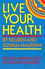 Live Your Health, Reuben Halpern and Joshua Halpern, 0894960202