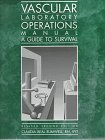 img - for Vascular Laboratory Operations Manual: A Guide to Survival book / textbook / text book