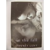 In the Fall by Jeffrey Lent (2000-04-07)