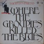 where the groupies killed the blues LP