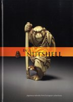 Download In a Nutshell: Japanese Netsuke from European Collections PDF