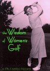img - for Wisdom of Womens Golf: Common Sense and Uncommon Genius from the Legendary Ladies of the Game book / textbook / text book
