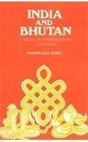 India and Bhutan: Study in Interrelations 1771-1919
