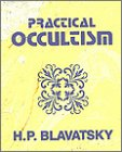 Practical Occultism, Helena P. Blavatsky, 8170590760