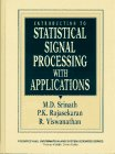 Introduction to Statistical Signal Processing with Applications (Introduction To Statistical Signal Processing With Applications)