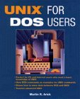 UNIX for DOS Users, Martin R. Arick, 0471049883