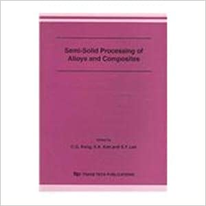 Read Semi-Solid Processing of Alloys and Composites: Proceedings of the 9th International Conference on Semi-solid Processing of Alloys and Composites S2p ... 2006, Busan Korea (Solid State Phenomena) PDF, azw (Kindle), ePub