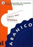 Abanico - Curso avanzado de español: Abanico, Libro del Alumno