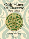 CELTIC HYMNS FOR CHRISTMAS - Larry Shackley - - Piano - Song Book