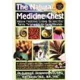 The Natural Medicine Chest: Natural Medicines to Keep You and Your Family Thriving Into the Next Mil