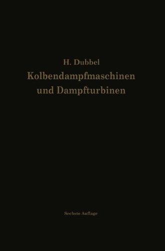 Kolbendampfmaschinen und Dampfturbinen: Ein Lehr- und Handbuch für Studierende und Konstrukteure Taschenbuch – 4. Oktober 2013 Heinrich Dubbel Springer 3642896251 Architektur