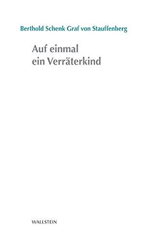 Auf einmal ein Verräterkind (Stuttgarter Stauffenberg-Gedächtnisvorlesung)