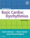 Introduction to Basic Cardiac Dysrhythmias, 4e 4th Edition by Atwood RN BA, Sandra, Stanton RN, Cheryl, Storey Davenport [Paperback] pdf