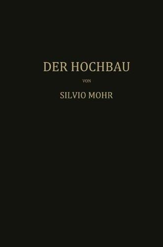 Der Hochbau Eine Enzyklopädie der Baustoffe und der Baukonstruktionen  [Mohr, Mohr] (Tapa Blanda)