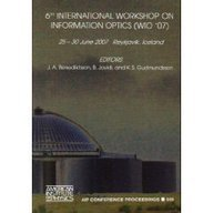 6th International Workshop on Information Optics (WIO '07): Reykjavik, Iceland, 25-30 June 2007 (AIP Conference Proceedi