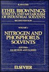 Ethel Browning's Toxicity and Metabolism of Industrial Solvents : Nitrogen and Phosphorus Solvents, , 0444813160