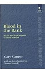 Blood in the Bank: Social and Legal Aspects of Death at Work (Advances in Criminology)