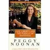 Life, Liberty and the Pursuit of Happiness, Peggy Noonan, 0517170957