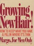 Growing New Hair: How to Keep What You Have and