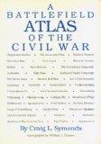 A Battlefield Atlas of the Civil War, Craig L. Symonds, 0933852401