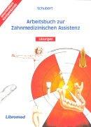 Arbeitsbuch zur Zahnmedizinschen Assistenz mit Lösungen: Lehrerausgabe