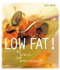 img - for Low Fat. Mit Genuss zum Wunschgewicht. book / textbook / text book