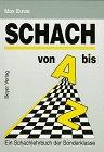 Schach von A - Z: Vollständige Anleitung zum Schachspiel