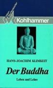Der Buddha: Leben und Lehre Taschenbuch – 1990 Hans-Joachim Klimkeit Kohlhammer 3170099485 Nichtchristliche Religionen