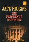 The President's Daughter, Jack Higgins, 1568954956
