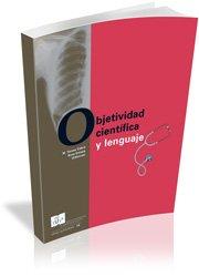 Objetividad científica y lenguaje: la terminología de las ciencias de la salud: IV Actividades de IULATERM de Verano (7-17 de julio de 2003)
