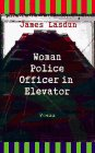 The Woman Police Officer in the Elevator, James Lasdun, 0393040437