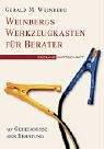 Weinbergs Werkzeugkasten für Berater: 97 Geheimnisse der Beratung