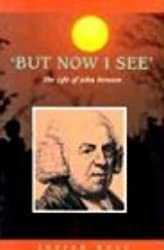 But Now I See: The Life of John Newton