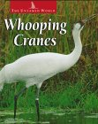 Image: Whooping Cranes (Untamed World), by Karen Dudley. Publisher: Raintree (March 1, 1997)