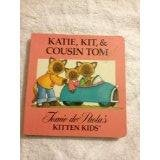 Katie, Kit and Cousin Tom, Tomie dePaola, 0671617249
