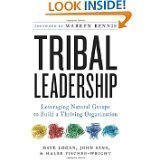 Tribal Leadership: Leveraging Natural Groups to Build a Thriving Organization [Hardcover]