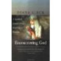 Encountering God: A Spiritual Journey from Bozeman to Banaras by Eck, Diana L. [Beacon Press, 2003] (Paperback) 2nd Edition [Paperback]