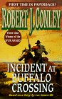 Incident at Buffalo Crossing, Robert J. Conley and Robert Conley, 0843943963