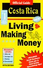 Official Guide to Living and Making Money in Costa Rica, Christine Pratt, 9968977934