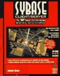 Sybase Client/Server EXplorer: Design and Deploy Killer Client/Server Systems!