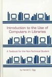 Introduction to the Use of Computers in Libraries, Ogg, Harold C., 0938734997