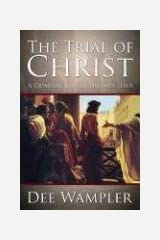 The Trial of Christ: A Twenty-First Century Lawyer Defends Jesus Hardcover
